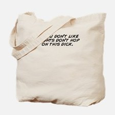 Dont be dick Tote Bag