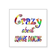 "Crazy About Square Dancing Square Sticker 3"" x 3"""