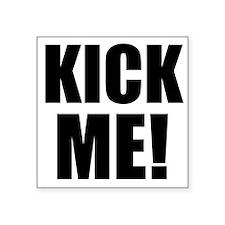 """Kick me Square Sticker 3"""" x 3"""""""