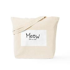 Meow i'm a cat Tote Bag