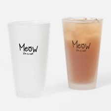 Meow i'm a cat Drinking Glass