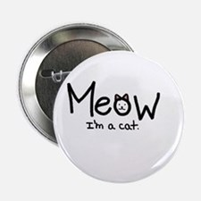 "Meow i'm a cat 2.25"" Button"