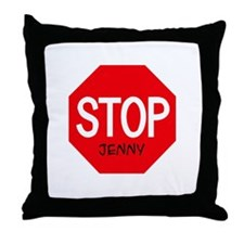 Stop Jenny Throw Pillow