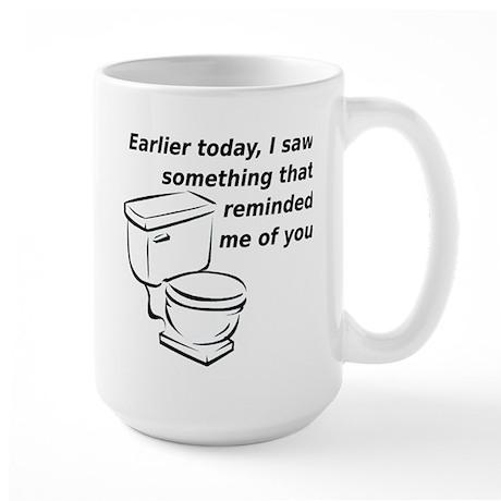 Re minded Me Of You Funny T-Shirt Large Mug