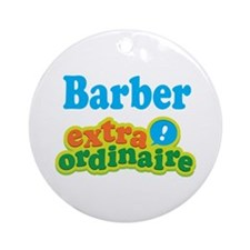 Barber Extraordinaire Ornament (Round)