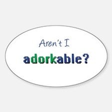 Aren't I Adorkable? Oval Decal