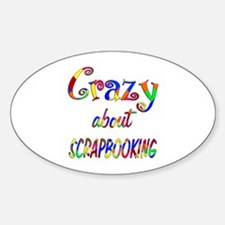 Crazy About Scrapbooking Sticker (Oval)