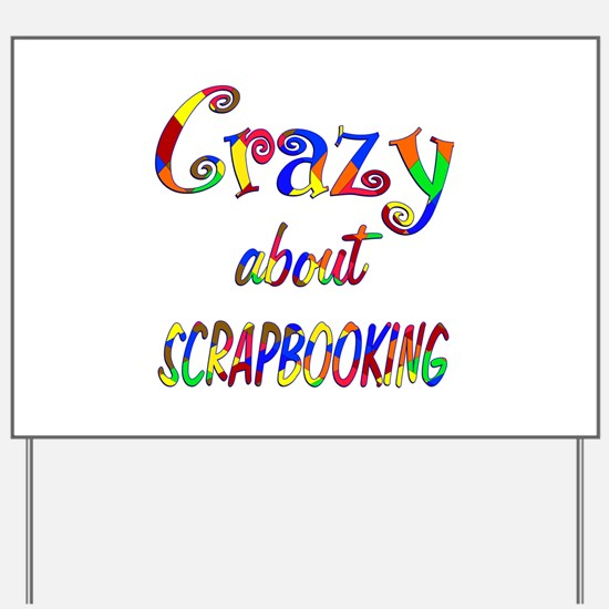 Crazy About Scrapbooking Yard Sign