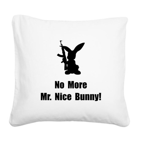 No More Nice Bunny Square Canvas Pillow
