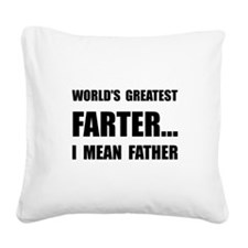 Greatest Farter Square Canvas Pillow