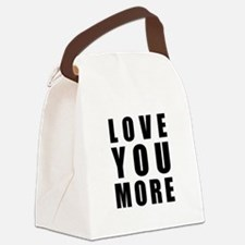 Love You More Canvas Lunch Bag
