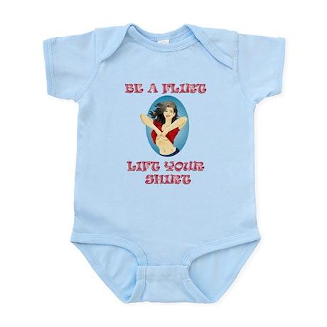 BE A FLIRT, LIFT YOUR SHIRT Infant Bodysuit