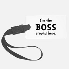 Im The Boss Luggage Tag