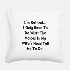 Retired Wife Voices Black Square Canvas Pillow