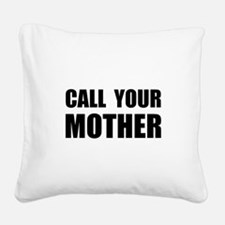 Call Your Mother Black.png Square Canvas Pillow