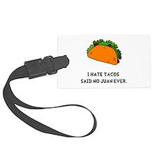 Hate Tacos Juan Luggage Tag