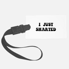 Just Sharted Luggage Tag
