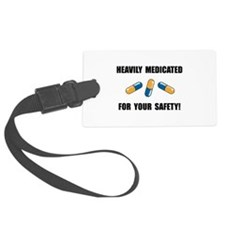 Heavily Medicated Luggage Tag