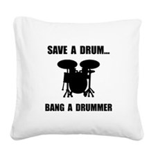 Save A Drum Square Canvas Pillow