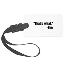 That's What She Said Luggage Tag