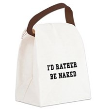 Rather Be Naked Canvas Lunch Bag