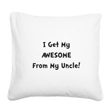 Awesome From Uncle Black.png Square Canvas Pillow