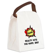 Reality Hits Hard Black.png Canvas Lunch Bag