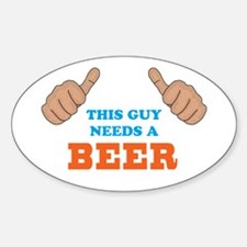 This Guy Needs a Beer Decal