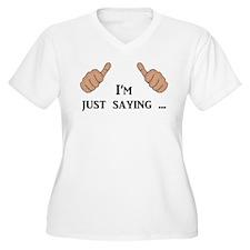 I'm Just Saying ... T-Shirt