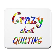 Crazy About Quilting Mousepad