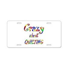 Crazy About Quilting Aluminum License Plate