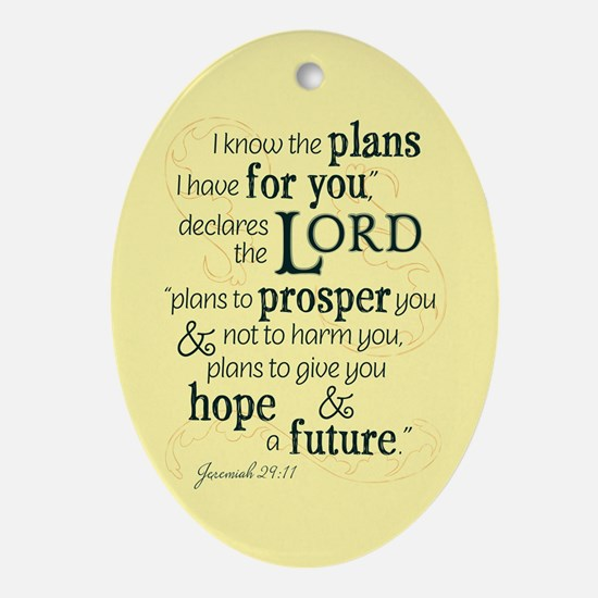 Jeremiah 29:11 hope and a future Oval Ornament