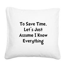 Know Everything Black.png Square Canvas Pillow