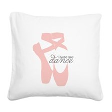 I Hope You Dance Square Canvas Pillow