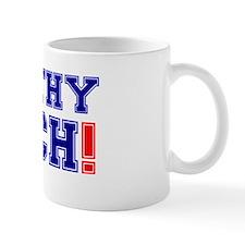 FILTHY RICH! Mug