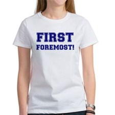 FIRST - FOREMOST! Tee
