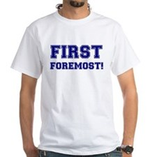 FIRST - FOREMOST!