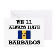 We Will Always Have Barbados Greeting Cards (Packa