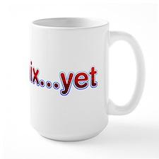 Can't Mix Yet Mug