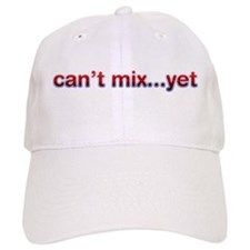 Can't Mix Yet Baseball Cap
