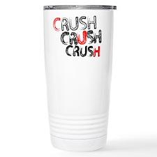Crush Crush Crush Travel Mug