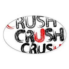 Crush Crush Crush Decal