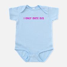 I Only Date DJs Infant Bodysuit