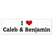 I Love Caleb & Benjamin Bumper Bumper Sticker