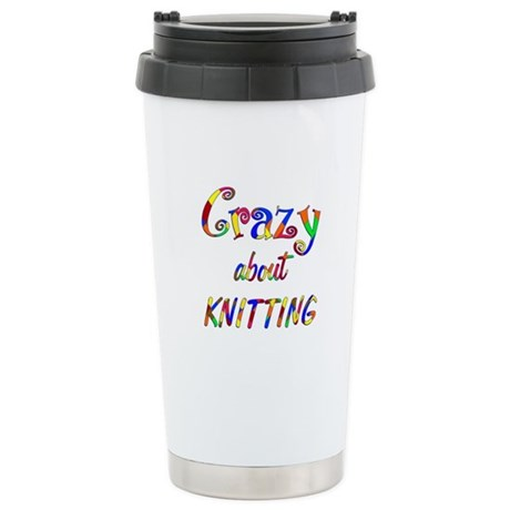 Crazy About Knitting Stainless Steel Travel Mug