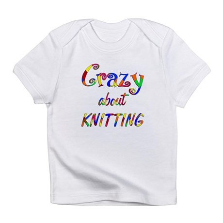 Crazy About Knitting Infant T-Shirt