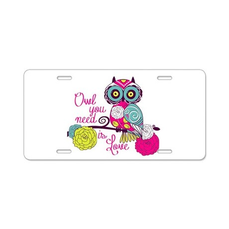 Owl you need is love Aluminum License Plate