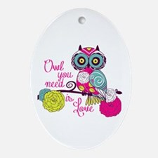 Owl you need is love Ornament (Oval)
