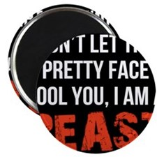 Pretty faced beast Magnet