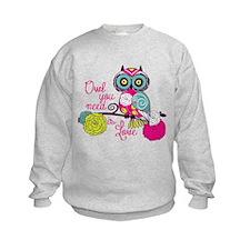 Owl you need is love Sweatshirt